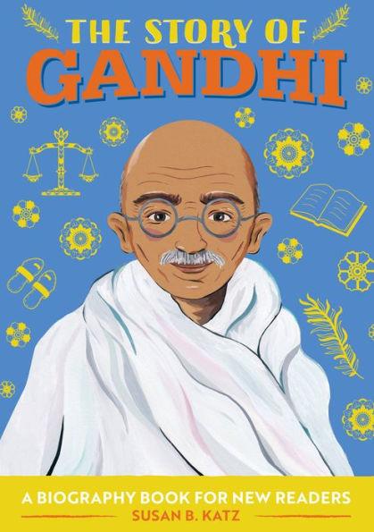 The Story of Gandhi Susan B. Katz