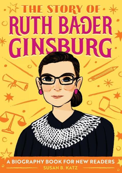The Story of Ruth Bader Ginsburg Susan B. Katz