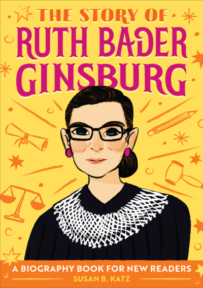 The Story of Ruth Bader Ginsburg: A Biography Book for New Readers